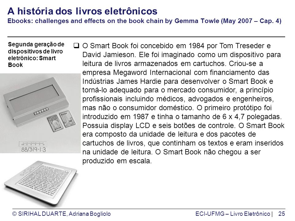 A história dos livros eletrônicos Ebooks: challenges and effects on the book chain by Gemma Towle (May 2007 – Cap. 4)