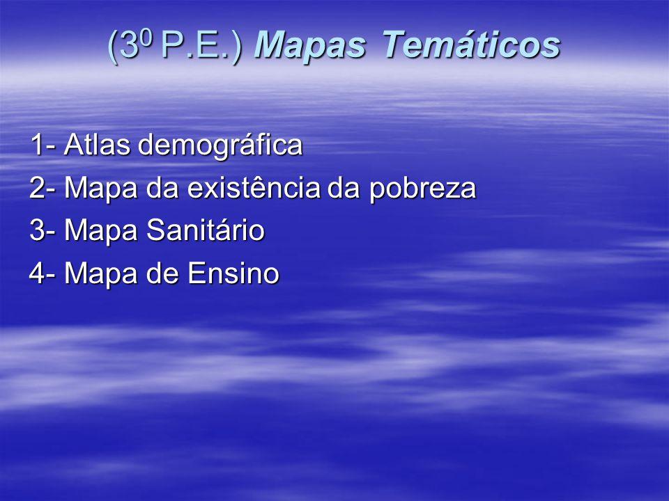 (30 P.E.) Mapas Temáticos 1- Atlas demográfica
