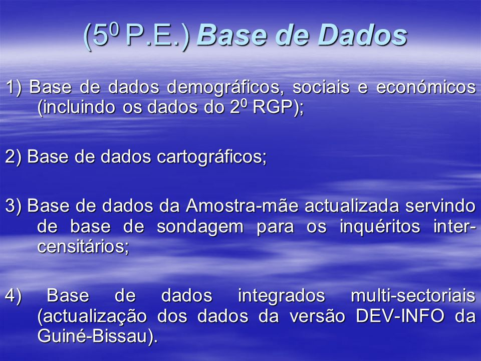 (50 P.E.) Base de Dados 1) Base de dados demográficos, sociais e económicos (incluindo os dados do 20 RGP);