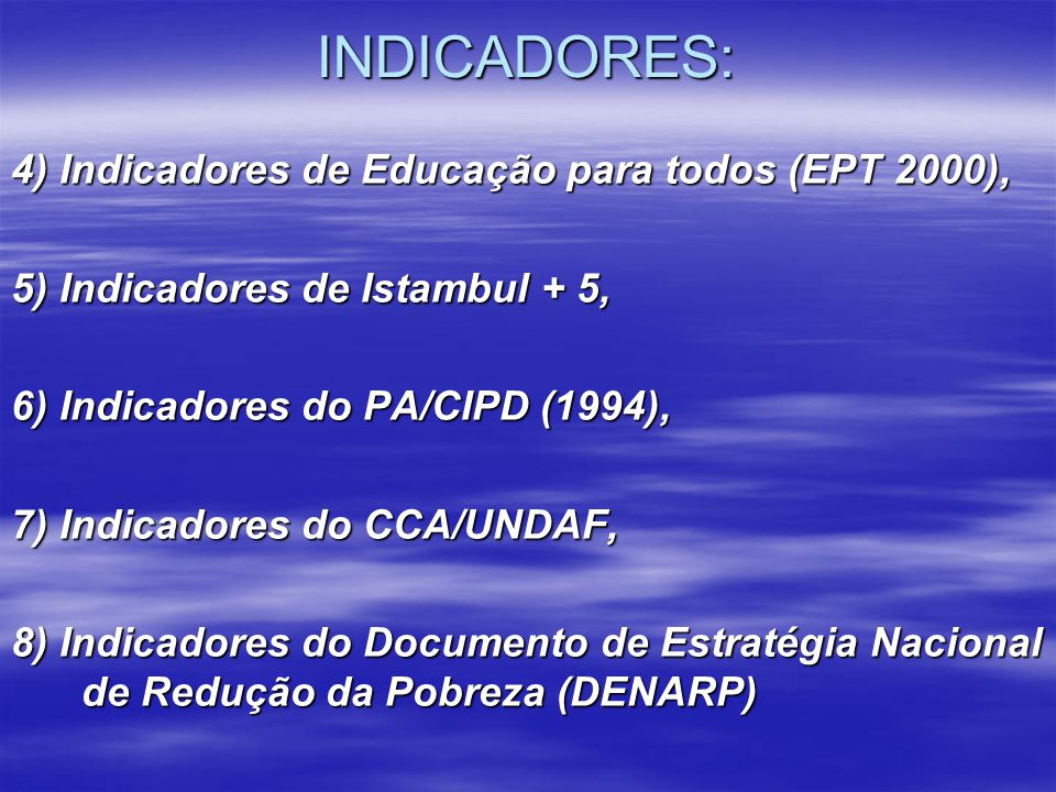 INDICADORES: 4) Indicadores de Educação para todos (EPT 2000),