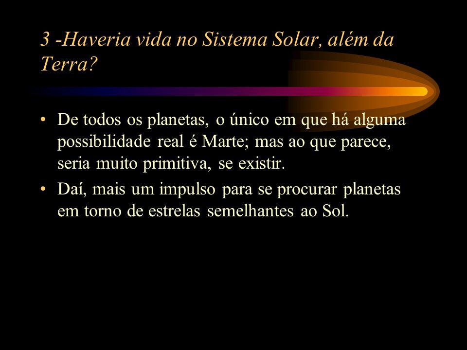 3 -Haveria vida no Sistema Solar, além da Terra