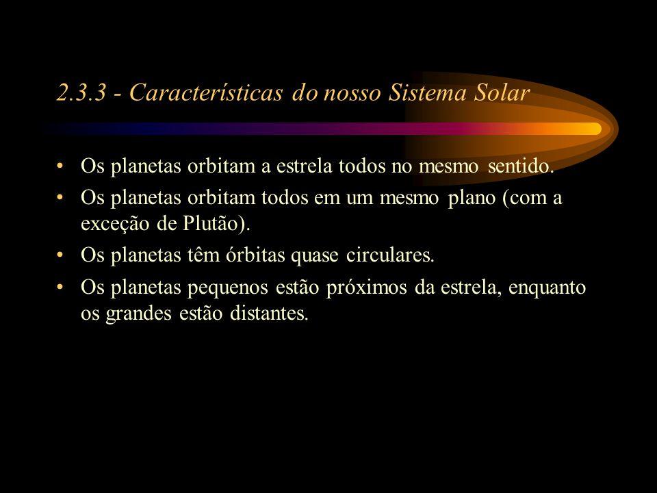 2.3.3 - Características do nosso Sistema Solar