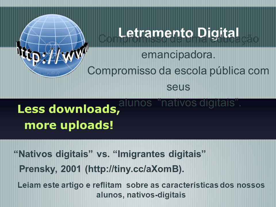 Less downloads, more uploads!