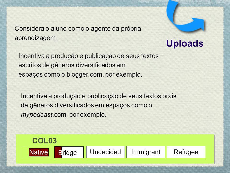 Uploads COL03 Considera o aluno como o agente da própria aprendizagem