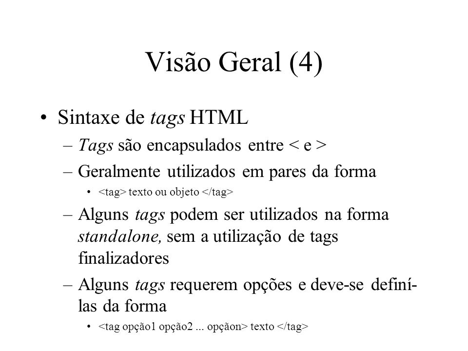 Visão Geral (4) Sintaxe de tags HTML
