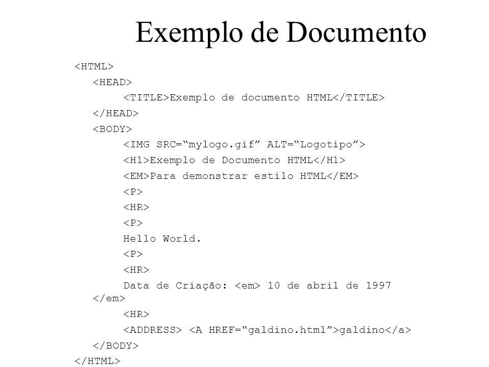 Exemplo de Documento <HTML> <HEAD>