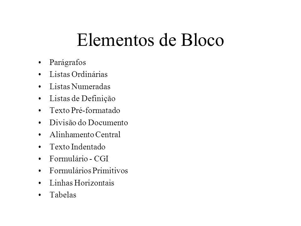 Elementos de Bloco Parágrafos Listas Ordinárias Listas Numeradas