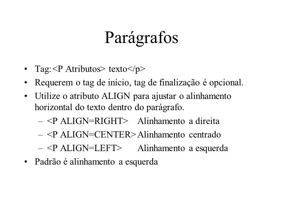 Parágrafos Tag: <P Atributos> texto</p>