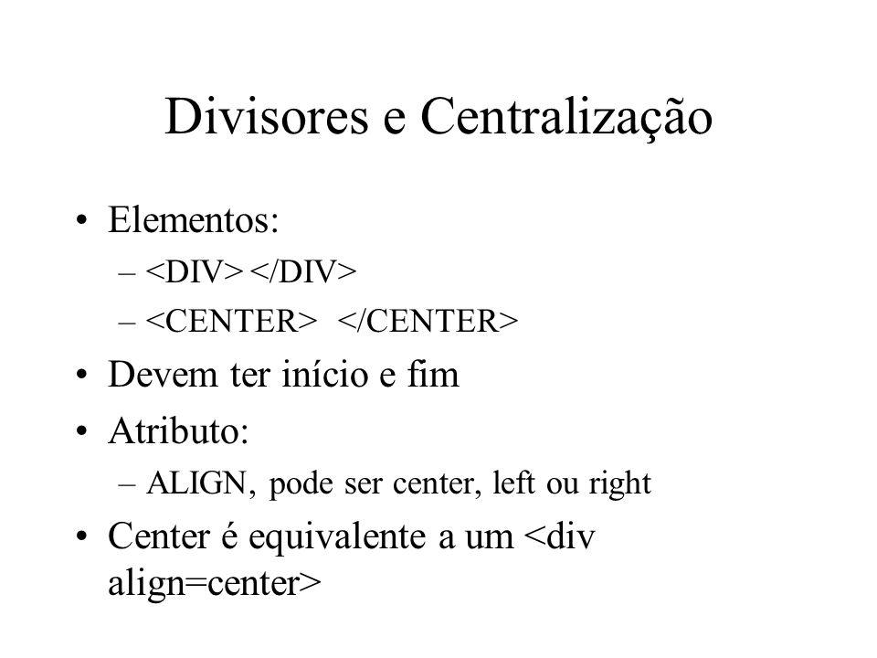 Divisores e Centralização