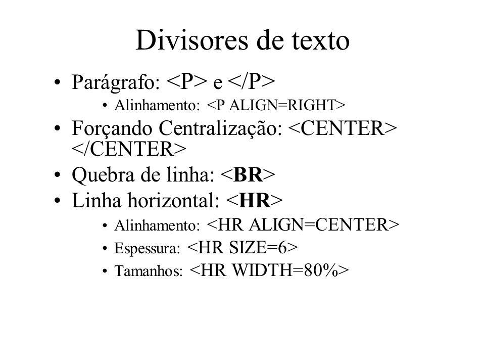 Divisores de texto Parágrafo: <P> e </P>