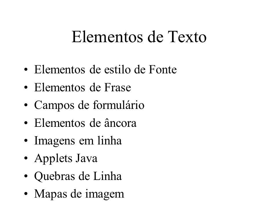 Elementos de Texto Elementos de estilo de Fonte Elementos de Frase