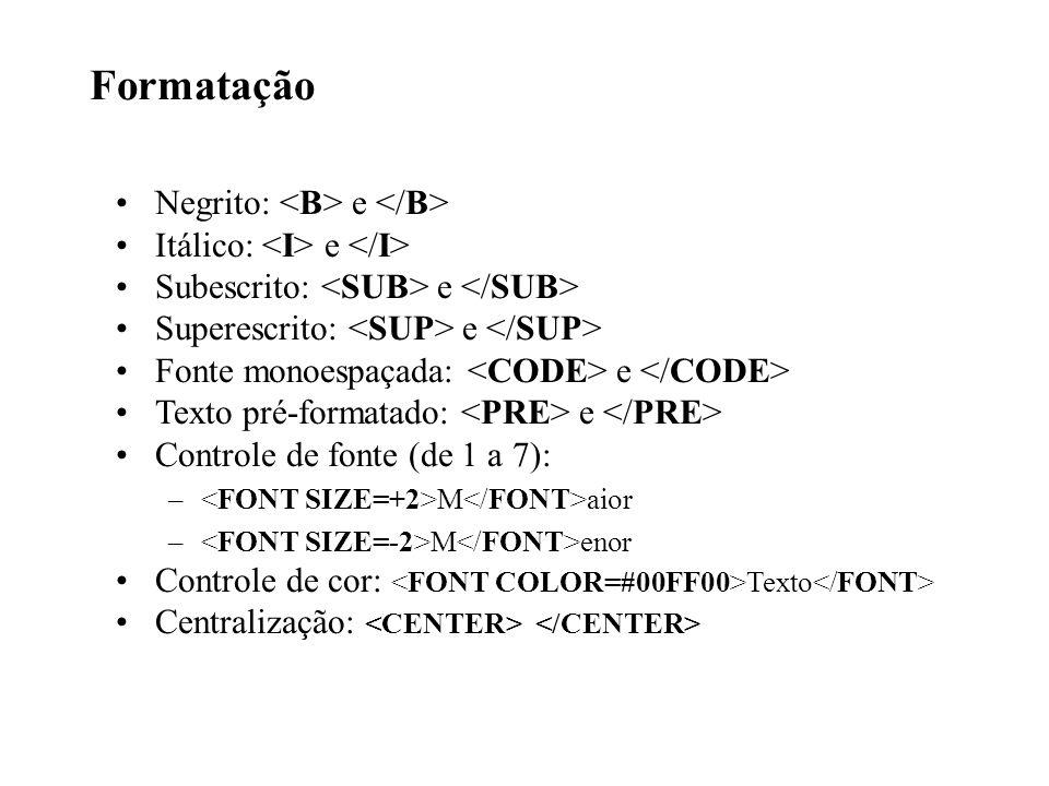 Formatação Negrito: <B> e </B>