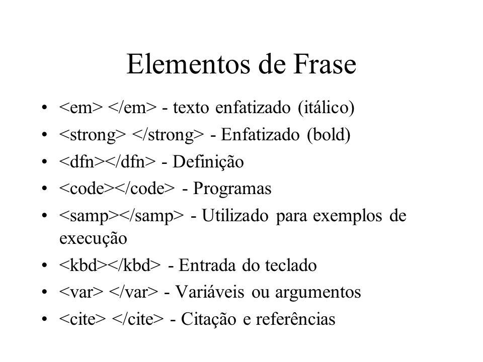 Elementos de Frase <em> </em> - texto enfatizado (itálico)
