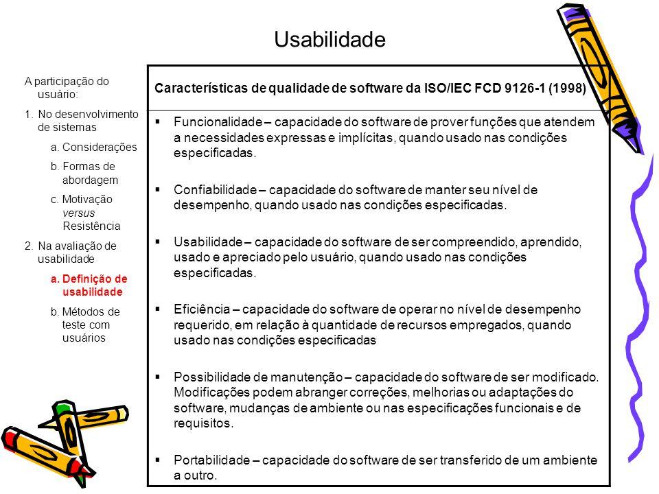 Usabilidade Características de qualidade de software da ISO/IEC FCD 9126-1 (1998)
