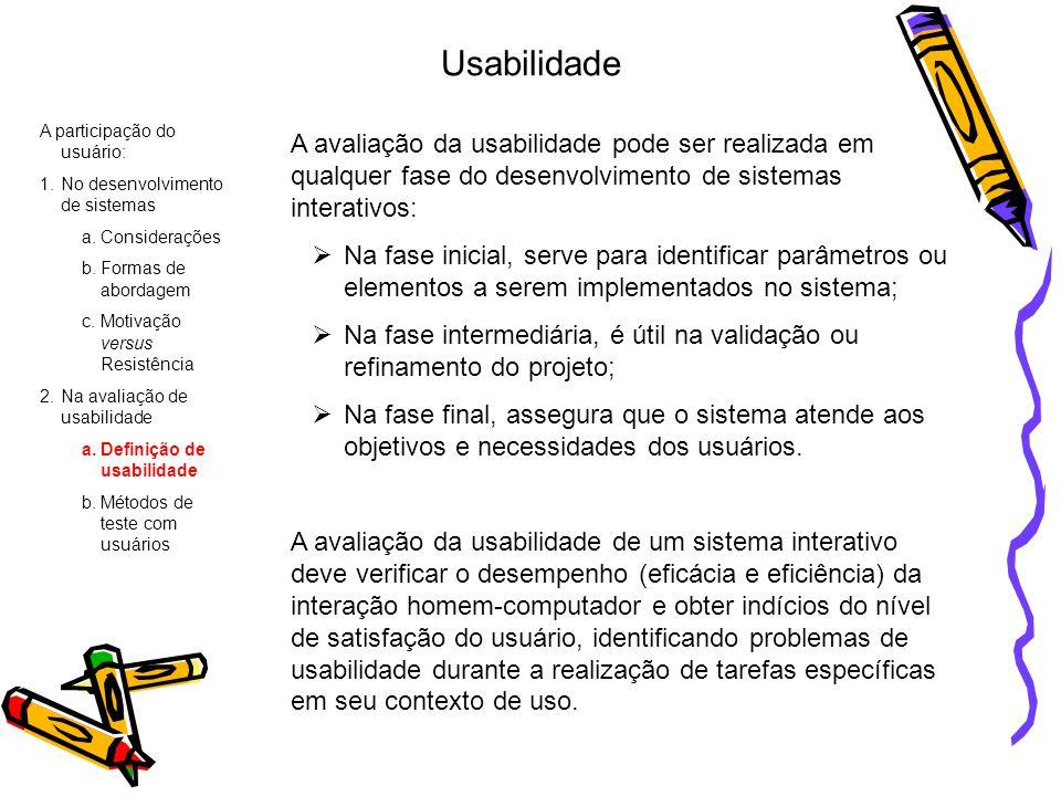 Usabilidade A participação do usuário: No desenvolvimento de sistemas. Considerações. Formas de abordagem.