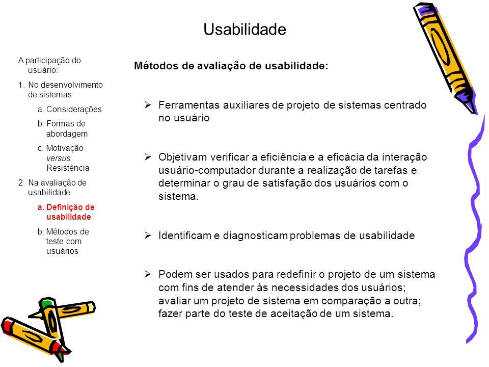 Usabilidade Métodos de avaliação de usabilidade: