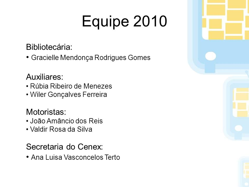Equipe 2010 Bibliotecária: Gracielle Mendonça Rodrigues Gomes