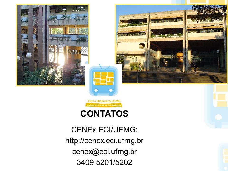 CONTATOS CENEx ECI/UFMG: http://cenex.eci.ufmg.br cenex@eci.ufmg.br