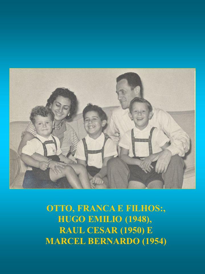 OTTO, FRANCA E FILHOS:, HUGO EMILIO (1948), RAUL CESAR (1950) E MARCEL BERNARDO (1954)