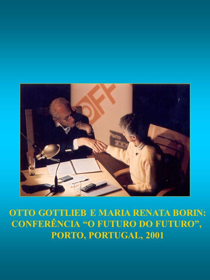 OTTO GOTTLIEB E MARIA RENATA BORIN: CONFERÊNCIA O FUTURO DO FUTURO ,