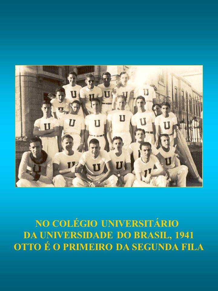 NO COLÉGIO UNIVERSITÁRIO DA UNIVERSIDADE DO BRASIL, 1941