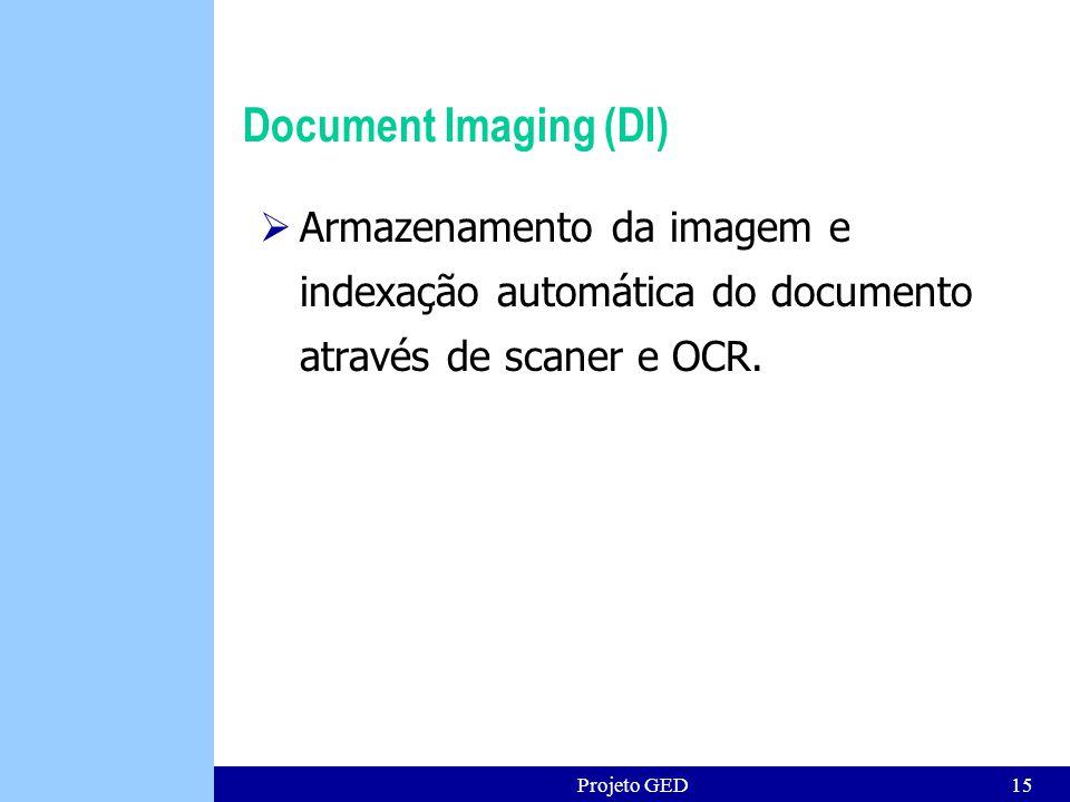 Document Imaging (DI) Armazenamento da imagem e indexação automática do documento através de scaner e OCR.