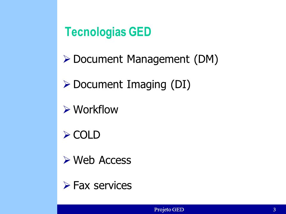 Tecnologias GED Document Management (DM) Document Imaging (DI)