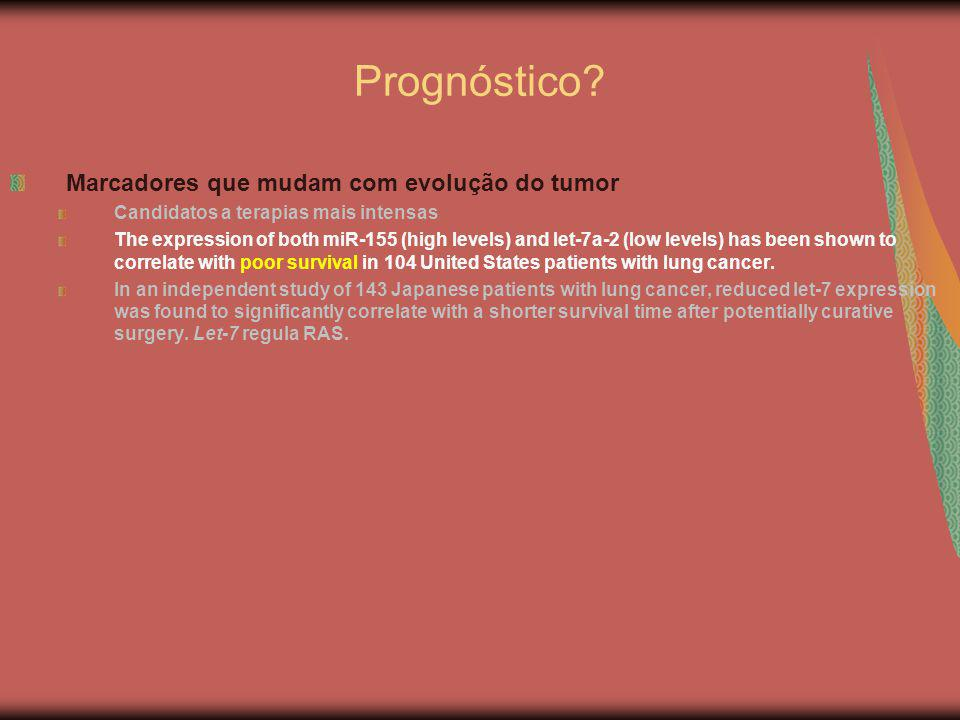 Prognóstico Marcadores que mudam com evolução do tumor