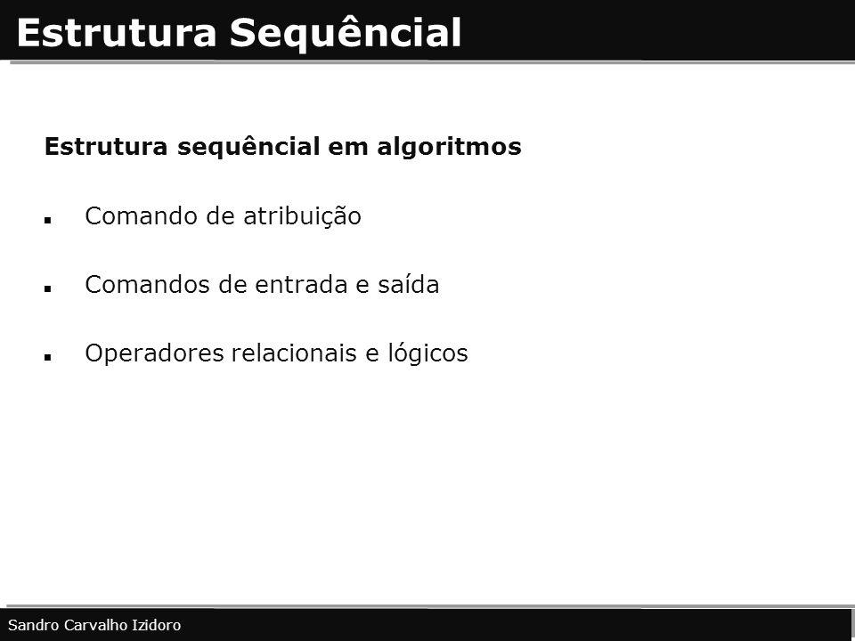 Estrutura Sequêncial Estrutura sequêncial em algoritmos