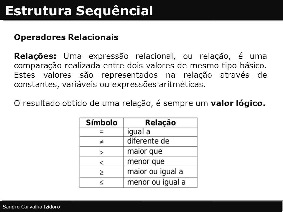 Estrutura Sequêncial Operadores Relacionais