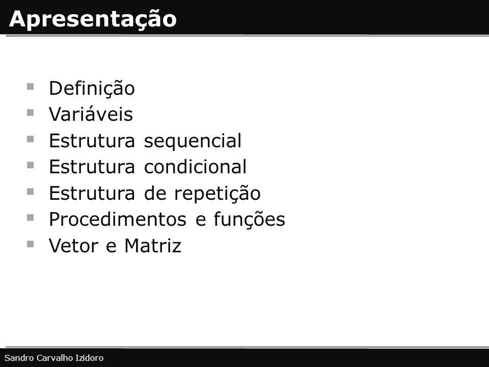 Apresentação Definição Variáveis Estrutura sequencial