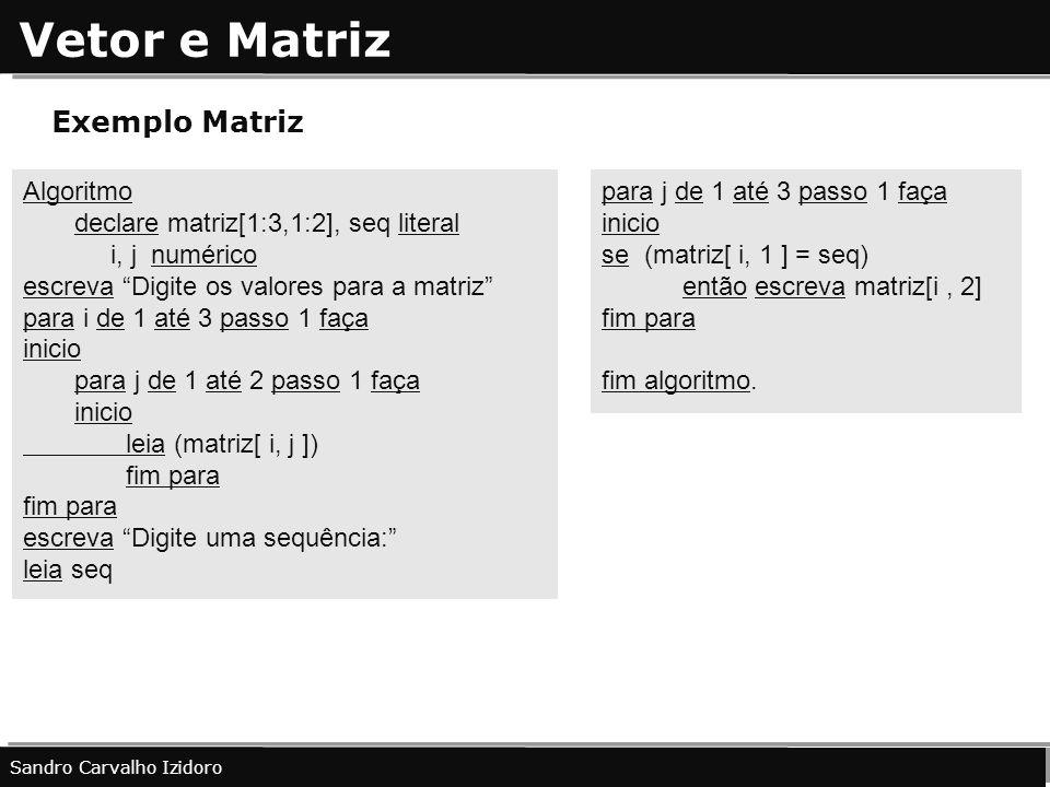 Vetor e Matriz Exemplo Matriz Algoritmo