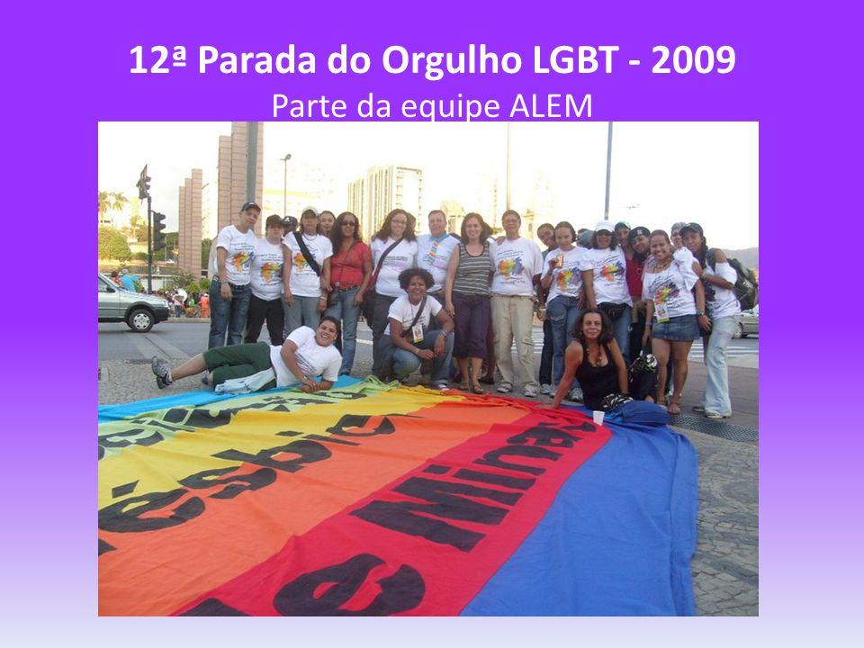 12ª Parada do Orgulho LGBT - 2009 Parte da equipe ALEM