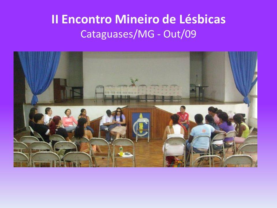 II Encontro Mineiro de Lésbicas Cataguases/MG - Out/09