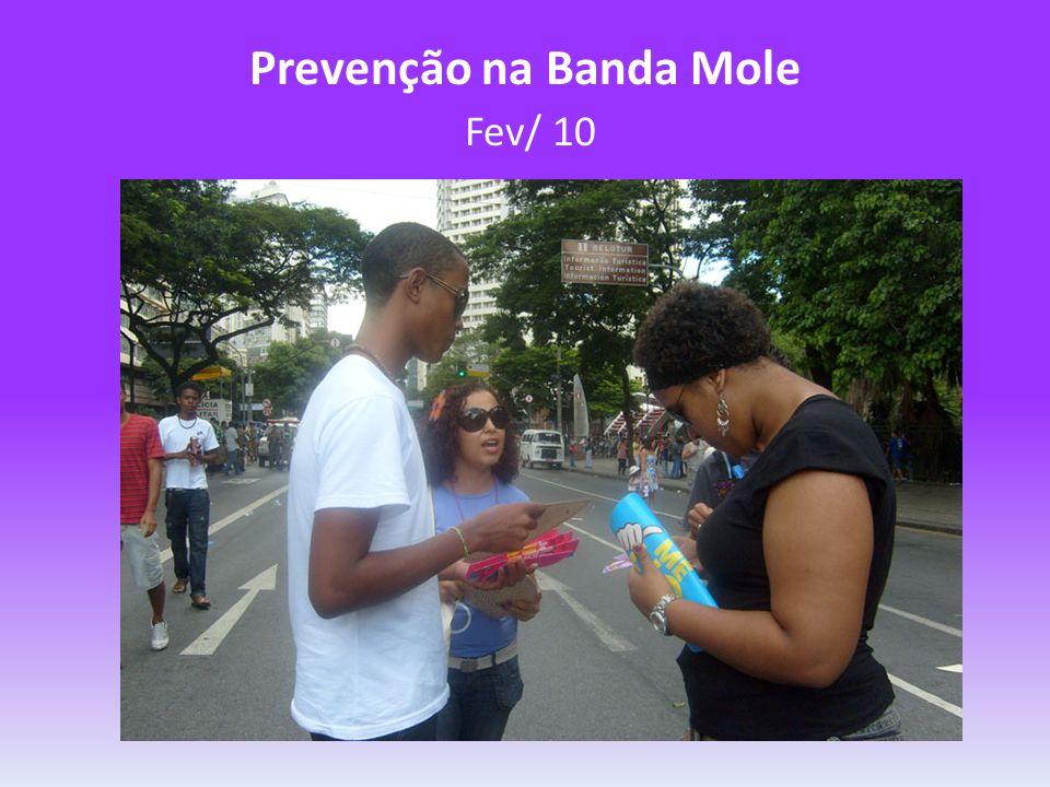 Prevenção na Banda Mole Fev/ 10