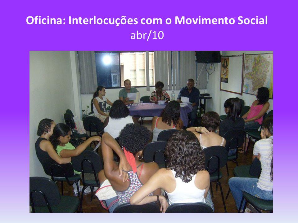 Oficina: Interlocuções com o Movimento Social abr/10