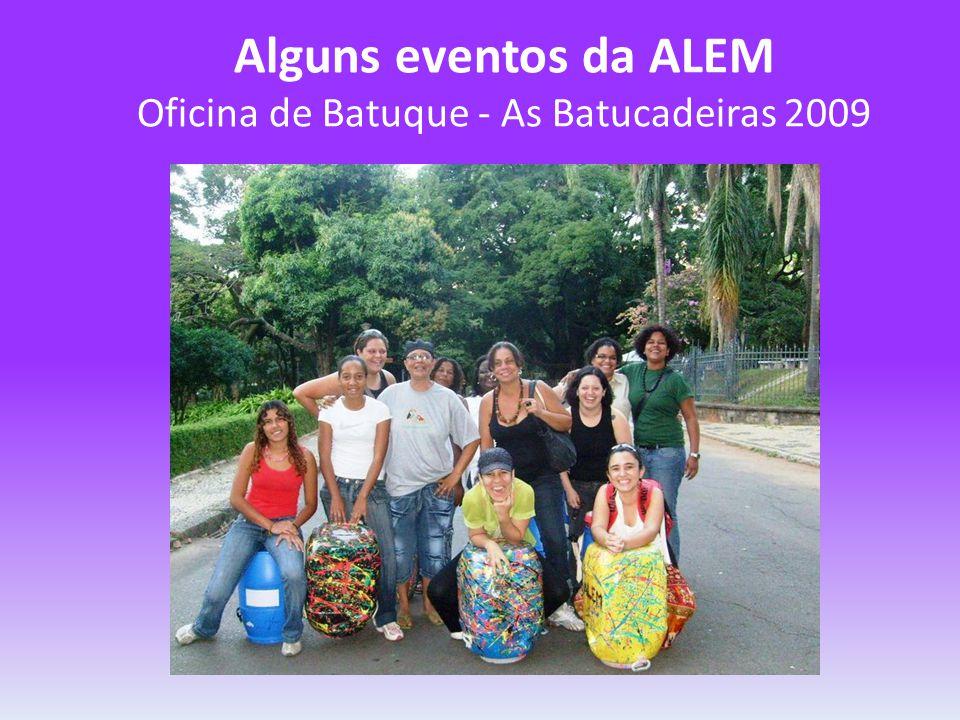 Alguns eventos da ALEM Oficina de Batuque - As Batucadeiras 2009