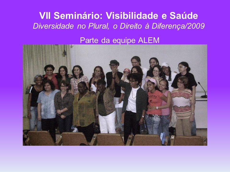 VII Seminário: Visibilidade e Saúde Diversidade no Plural, o Direito à Diferença/2009