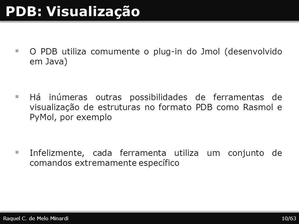 PDB: Visualização O PDB utiliza comumente o plug-in do Jmol (desenvolvido em Java)