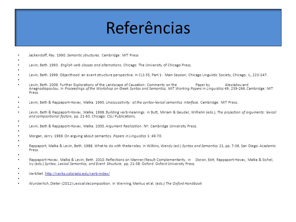 Referências Jackendoff, Ray. 1990. Semantic structures. Cambridge: MIT Press.