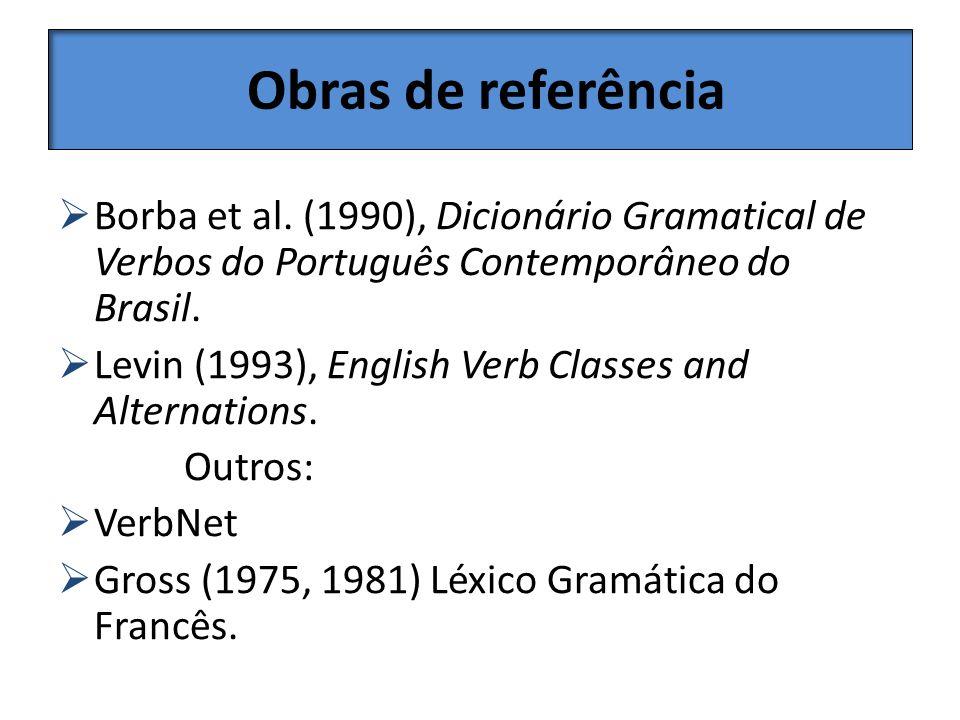 Obras de referência Borba et al. (1990), Dicionário Gramatical de Verbos do Português Contemporâneo do Brasil.