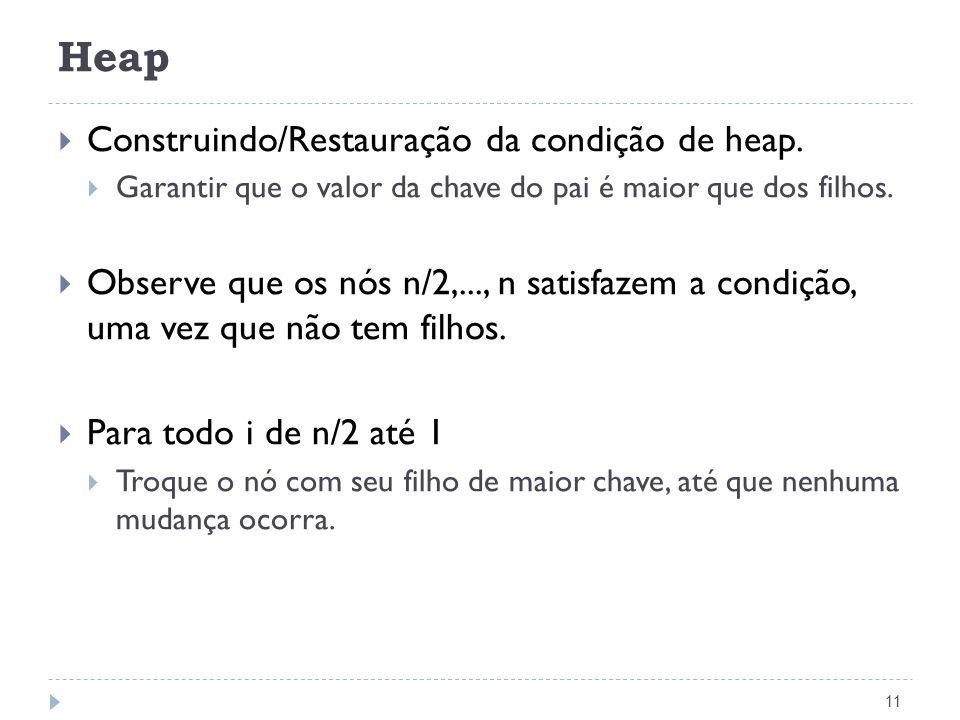 Heap Construindo/Restauração da condição de heap.