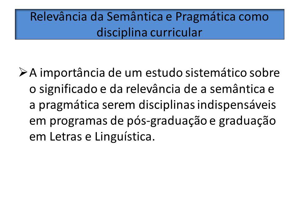 Relevância da Semântica e Pragmática como disciplina curricular