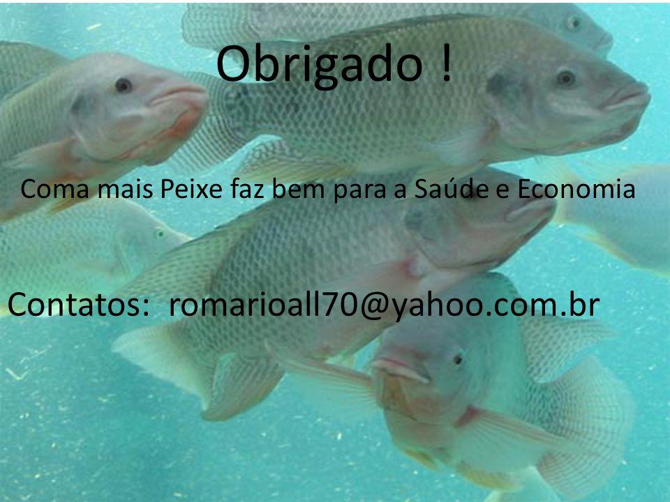 Obrigado ! Contatos: romarioall70@yahoo.com.br