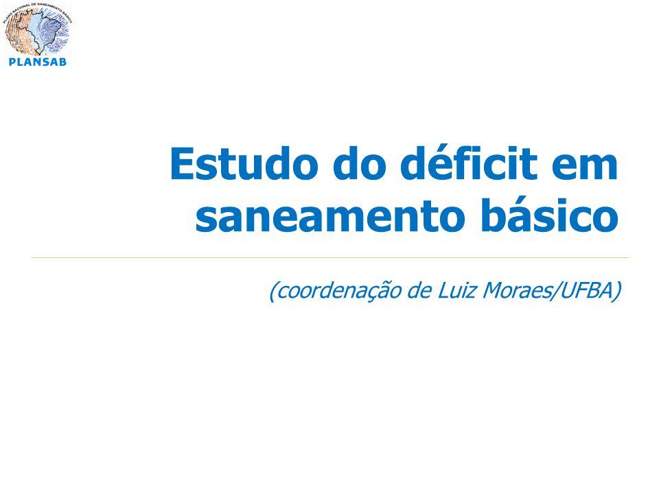 Estudo do déficit em saneamento básico (coordenação de Luiz Moraes/UFBA)