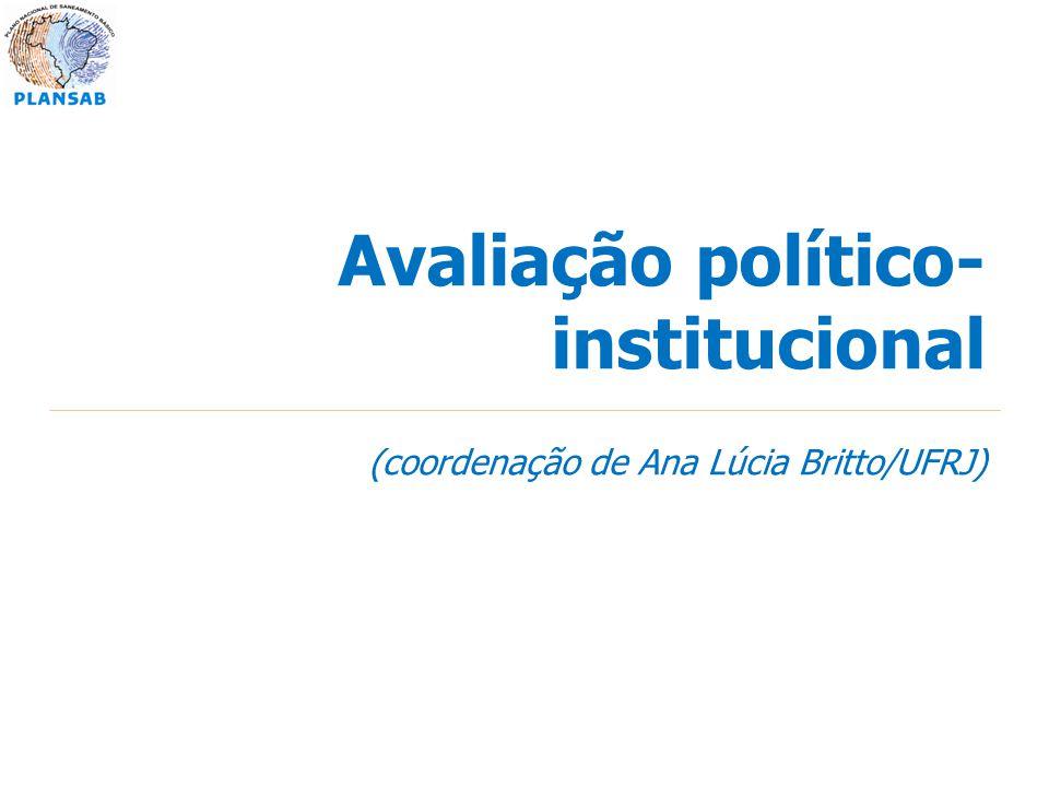 Avaliação político- institucional (coordenação de Ana Lúcia Britto/UFRJ)
