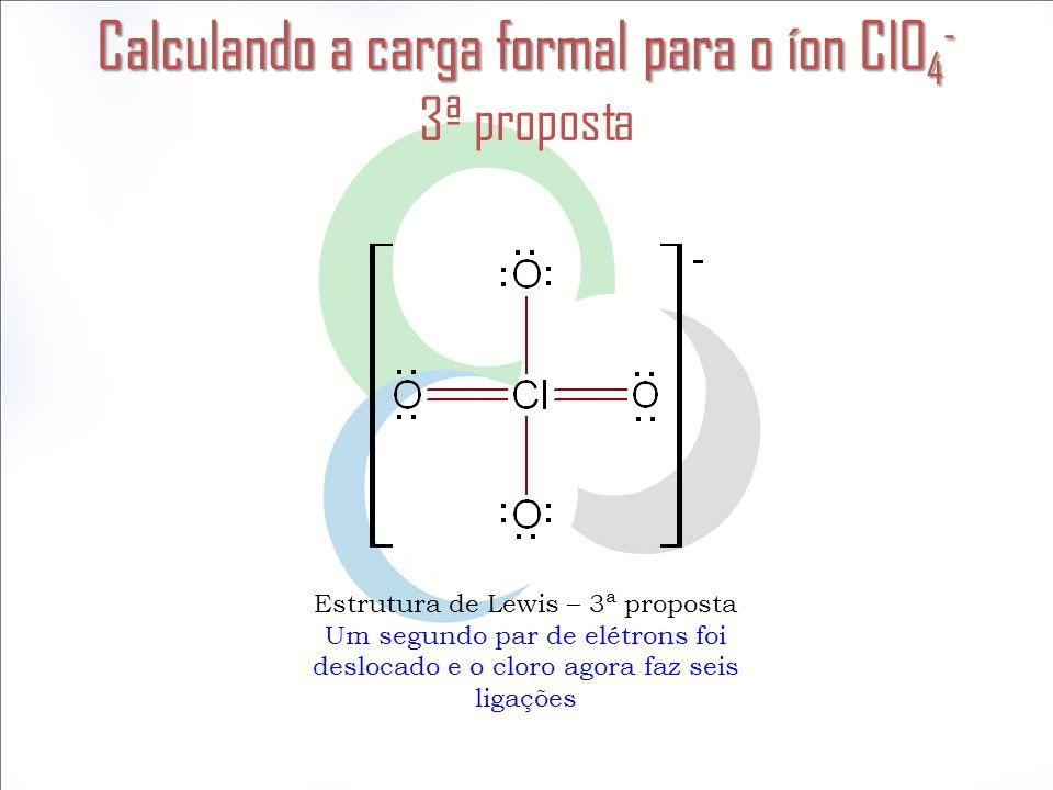 Calculando a carga formal para o íon ClO4- 3ª proposta