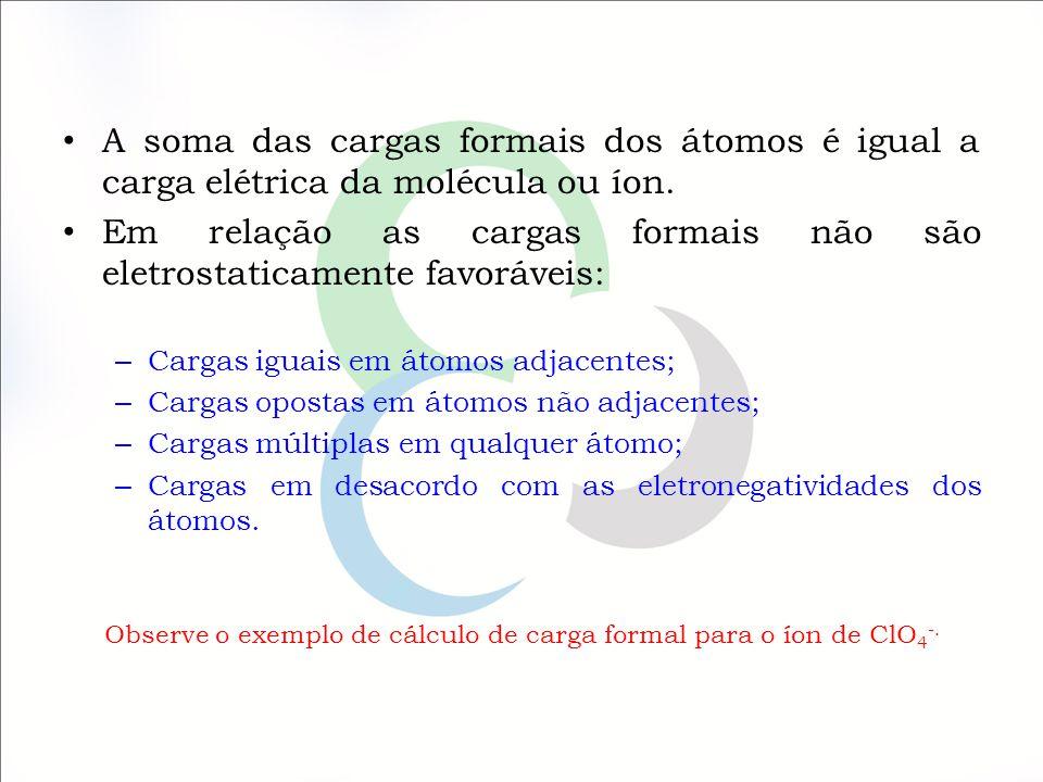 Observe o exemplo de cálculo de carga formal para o íon de ClO4-.