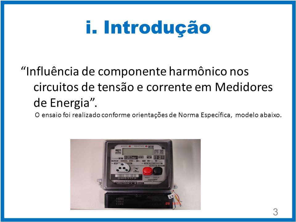 i. Introdução Influência de componente harmônico nos circuitos de tensão e corrente em Medidores de Energia .