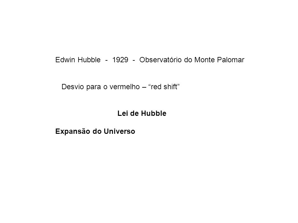 Edwin Hubble - 1929 - Observatório do Monte Palomar